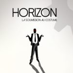 [Horizon] La soumission au costume