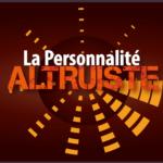 [PA1] La personnalité altruiste
